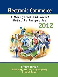 Electronic Commerce 2012 Managerial and Social Networks Perspectives (7 ED) Turban