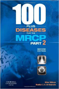 100 plus Diseases for the MRCP Part 2 (2 ED) Witham