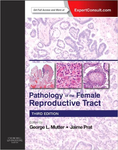 Pathology of the Female Reproductive Tract 3 ED by George L Mutter 0702044970 US ED