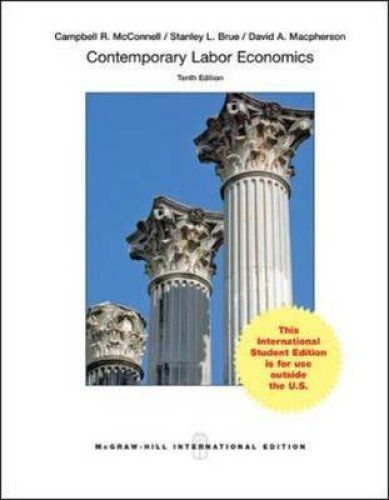 Contemporary Labor Economics 10 ED by Campbell R McConnell 0071315713 EM