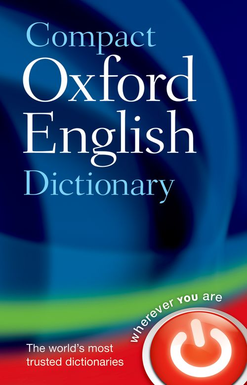 Compact Oxford English Dictionary 3 ED by Oxford Press 0199561745