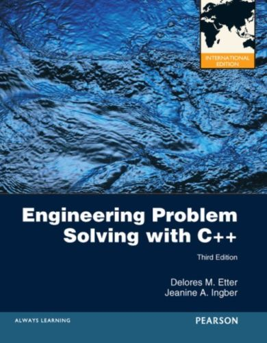Engineering Problem Solving with C Plus Plus 3 ED by Jeanine A Ingber 0273764055 EM