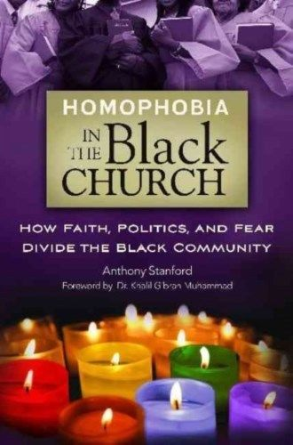 Homophobia in the Black Church by Anthony Stanford 0313398682 US ED