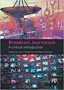 Broadcast Journalism 1 ED by Jane Chapman 0415441552 US ED