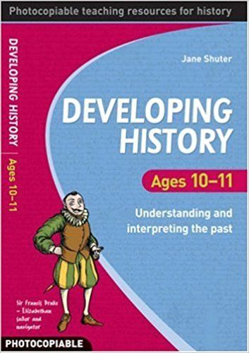 Developing History Ages 10 to 11 by Jane Shuter 0713683910