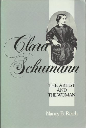 Clara Schumann The Artist and The Woman by Nancy B Reich 0801493889 US ED