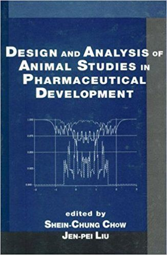 Design and Analysis of Animal Studies in Pharmaceutical Development 1 ED Vol 1 0824701305