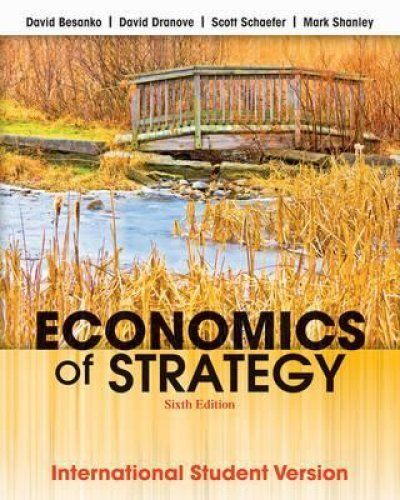 Economics of Strategy 6 ED by Scott Schaefer 1118319184 EM