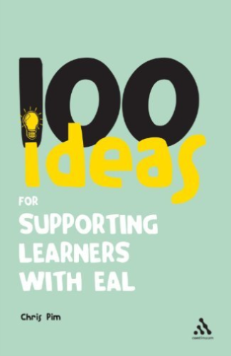 100 Ideas for Supporting Learners With Eal by Chris Pim 1441193561 US ED