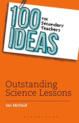 100 Ideas for Secondary Teachers Outstanding Science Lessons 1472918193 US ED