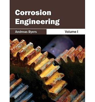 Corrosion Engineering Vol 1 by Andreas Byers 1632381001 US ED
