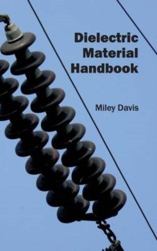 Dielectric Material Handbook by Miley Davis 1632401436 US ED