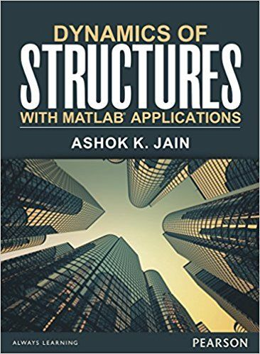Dynamics of Structures with MATLAB Applications 1 ED by Ashok K Jain 9332558558